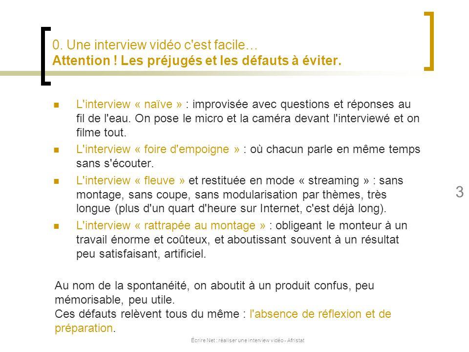 Écrire Net : réaliser une interview vidéo - Afristat 3 0. Une interview vidéo c'est facile… Attention ! Les préjugés et les défauts à éviter. L'interv