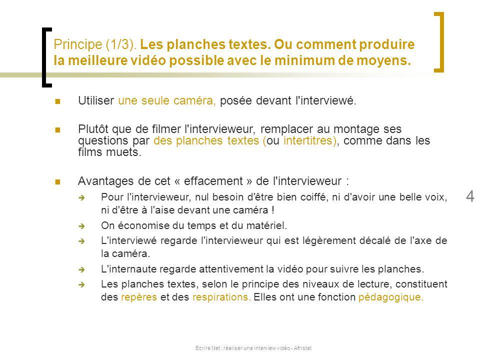 Ecrire Net : réaliser une interview vidéo - Afristat 4 Principe (1/3). Les planches textes. Ou comment produire la meilleure vidéo possible avec le mi