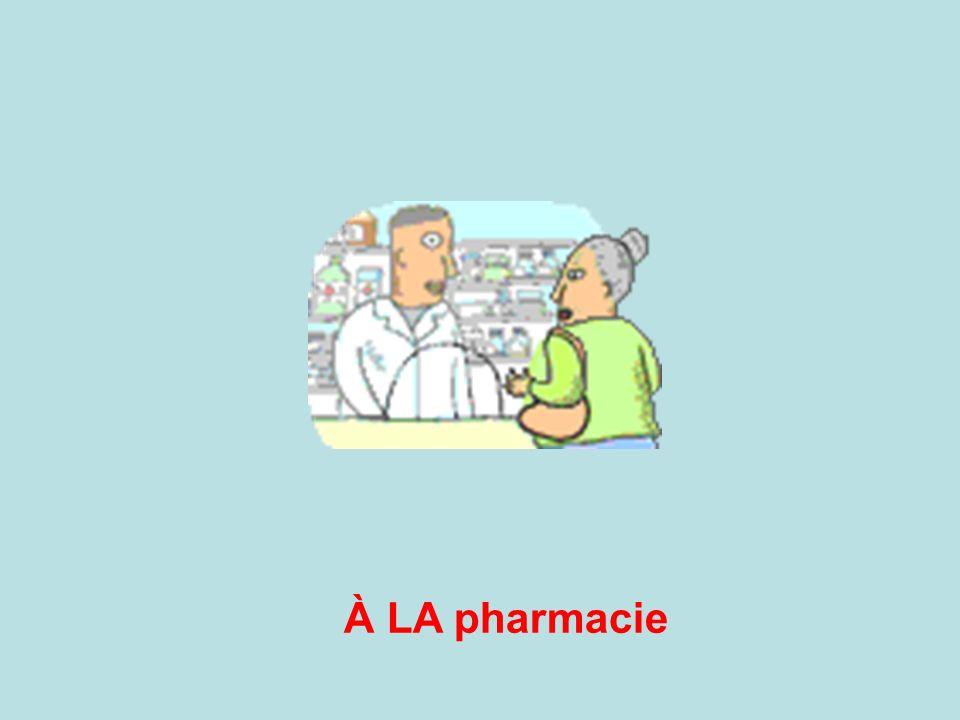 À LA pharmacie