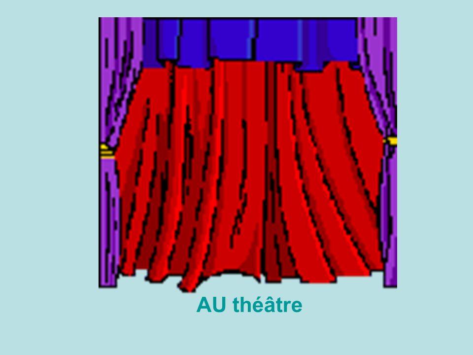 AU théâtre