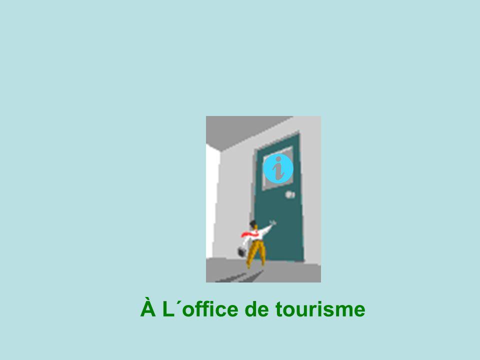 À L´office de tourisme