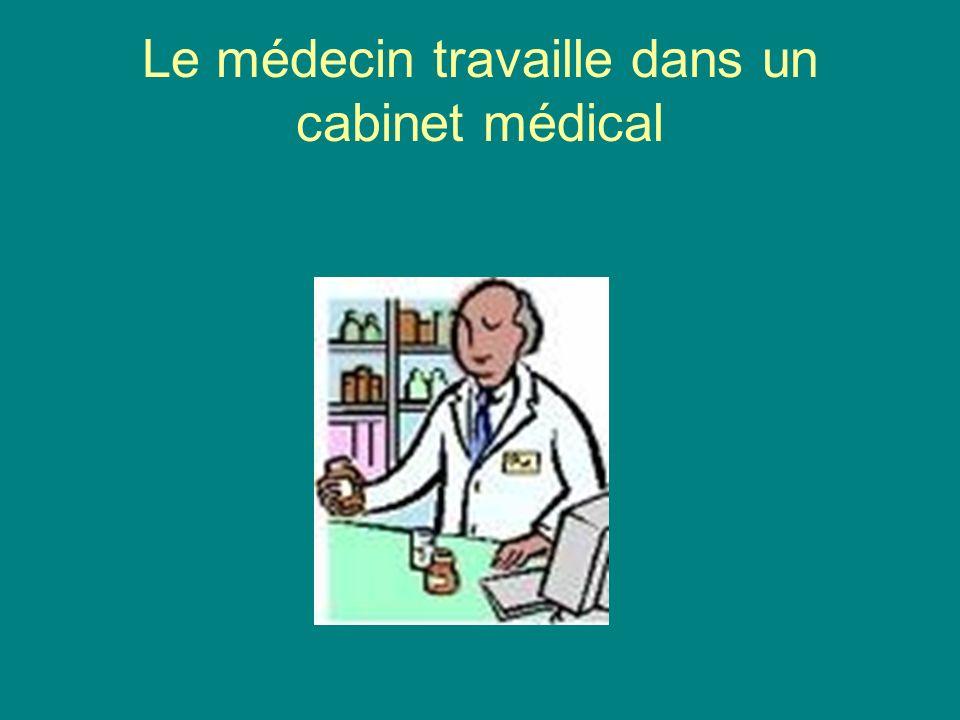 Le médecin travaille dans un cabinet médical