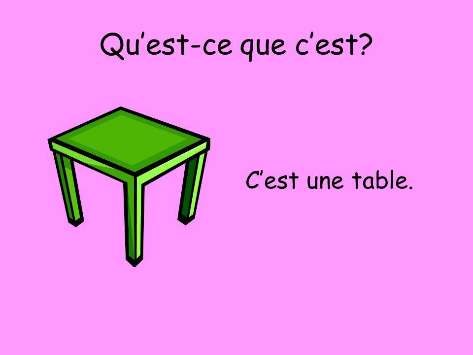 Quest-ce que cest? Cest une table.