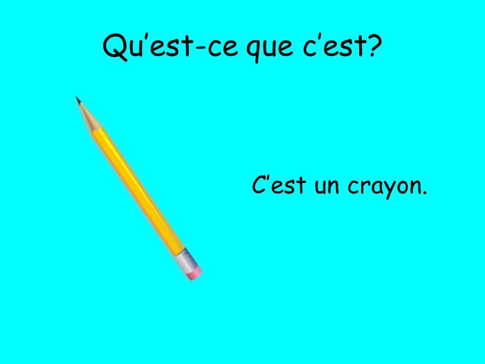 Quest-ce que cest? Cest un crayon.