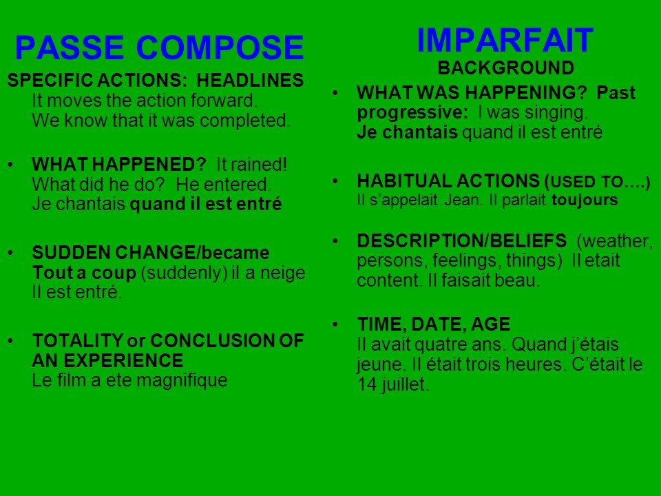 PASSE COMPOSE SPECIFIC ACTIONS: HEADLINES It moves the action forward.