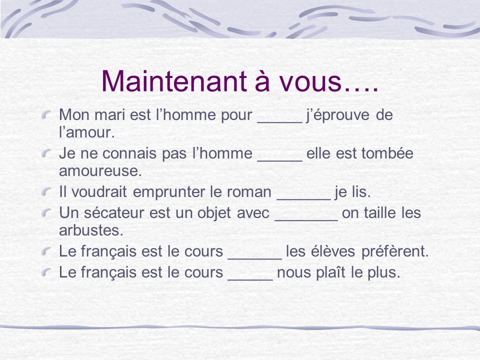 dont Madame est le professeur dont la fille parle français. Madame is the teacher whose daughter speak French. Je parle français