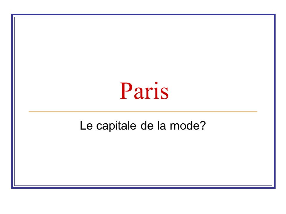 Paris Le capitale de la mode?