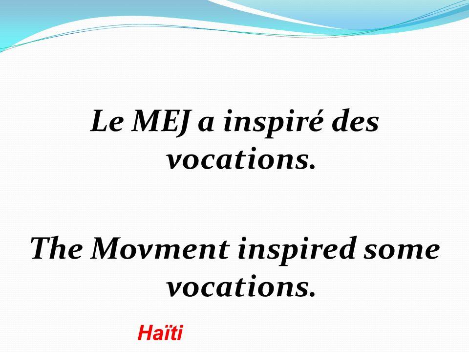 Le MEJ a inspiré des vocations. The Movment inspired some vocations. Haïti
