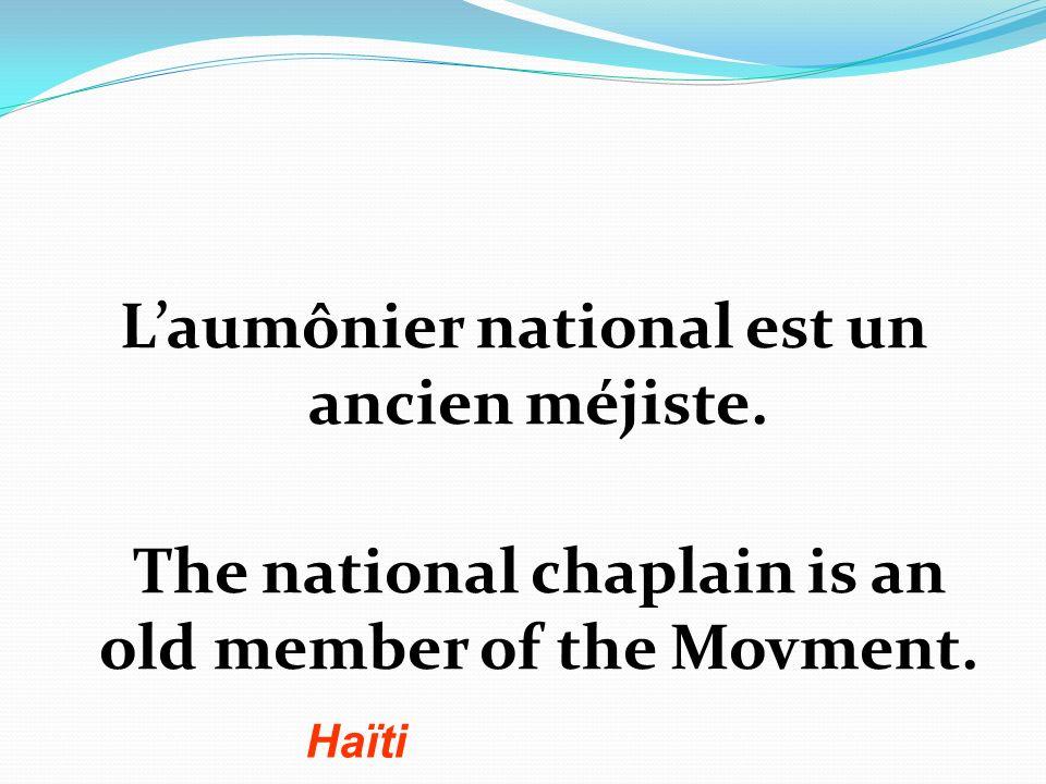Laumônier national est un ancien méjiste. The national chaplain is an old member of the Movment.
