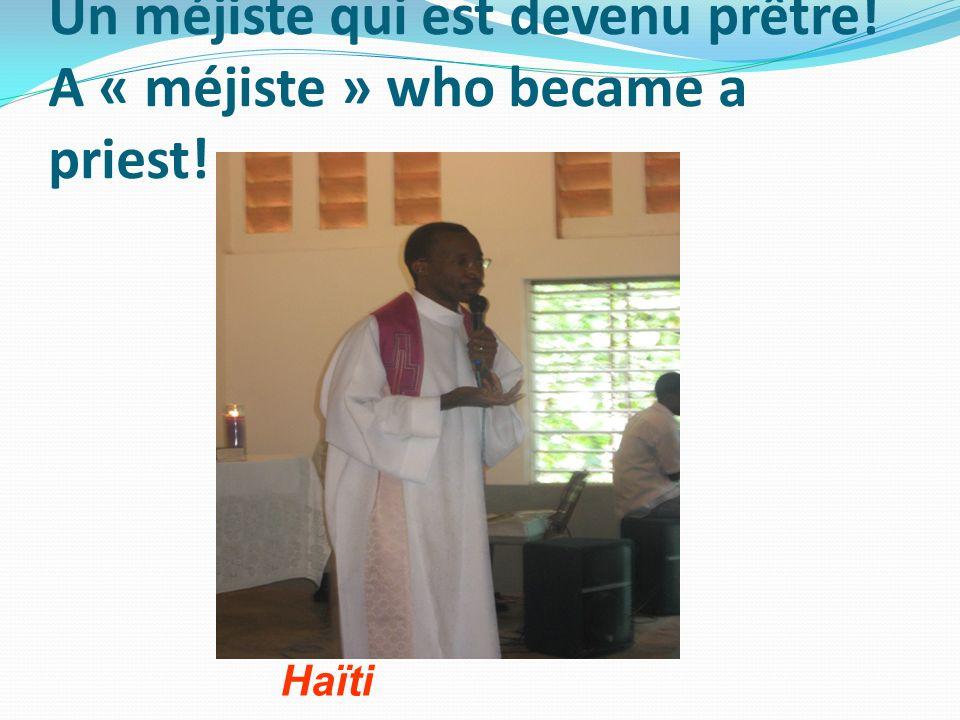 Un méjiste qui est devenu prêtre! A « méjiste » who became a priest! Haïti
