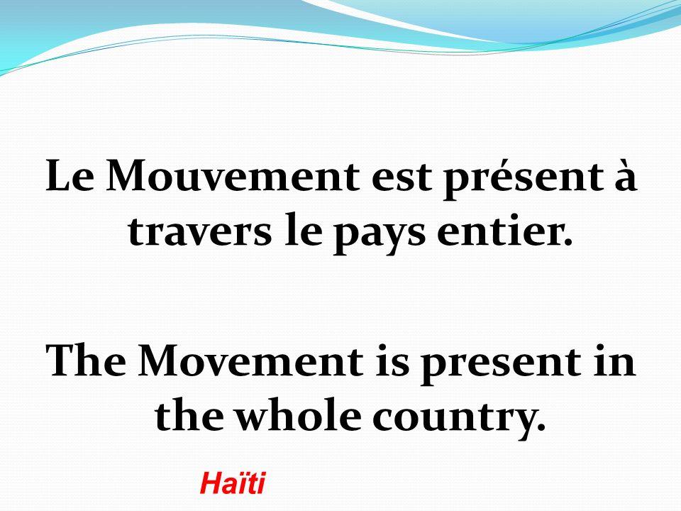Le Mouvement est présent à travers le pays entier.