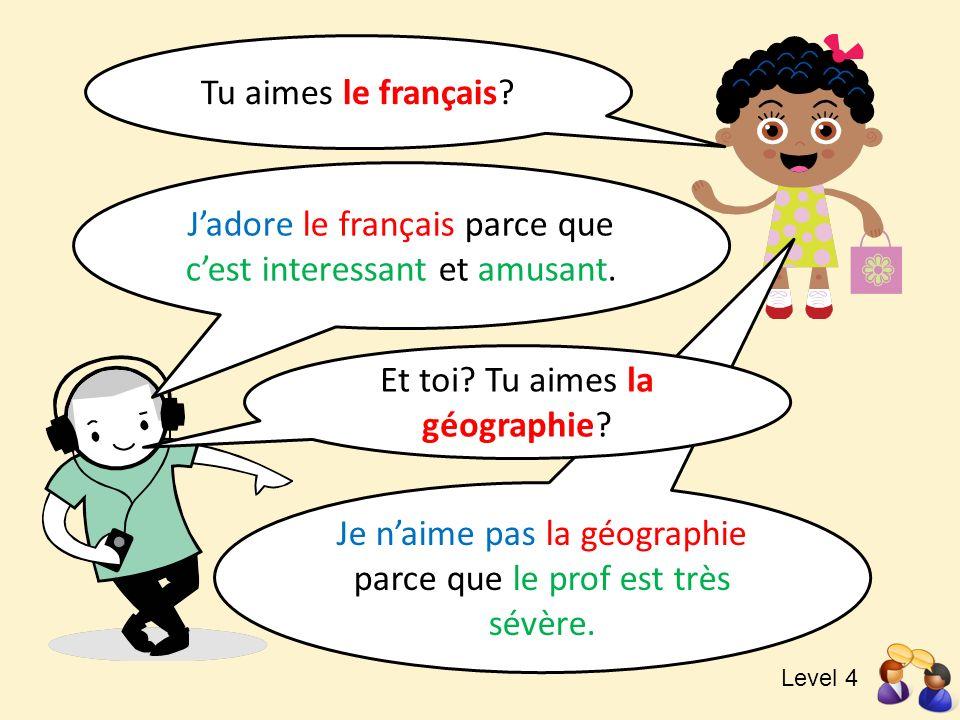 Je naime pas la géographie parce que le prof est très sévère. Tu aimes le français? Jadore le français parce que cest interessant et amusant. Et toi?