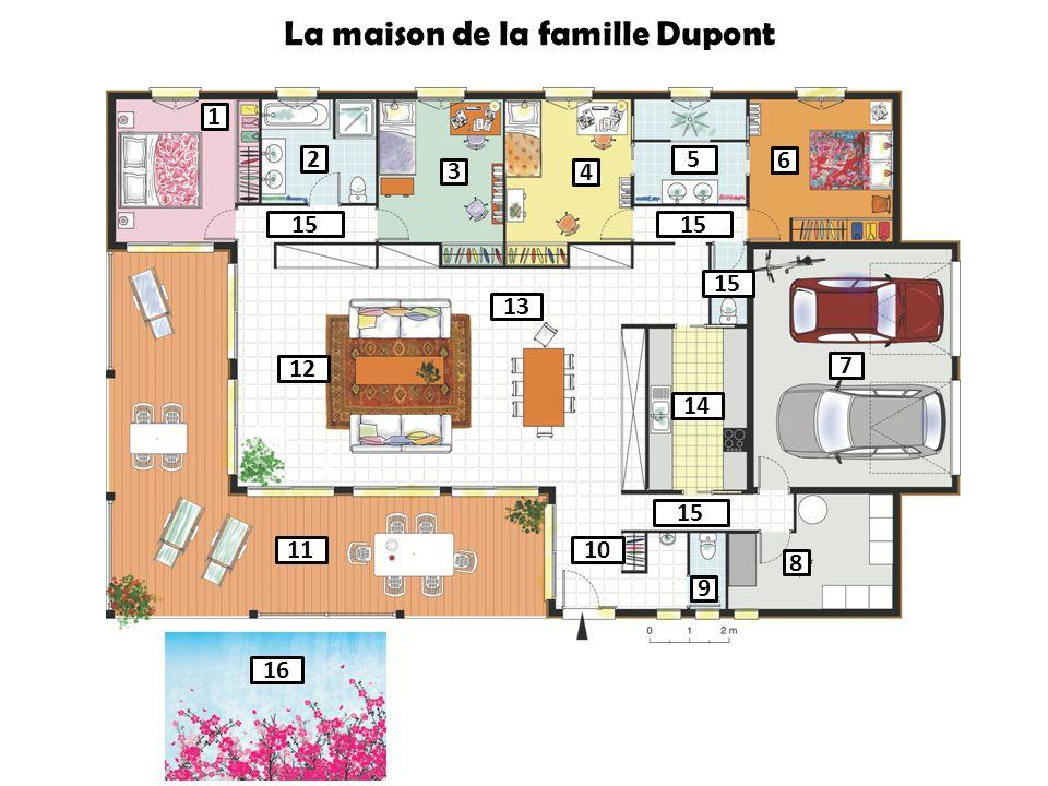 1 2 3 4 5 6 7 8 9 1011 12 13 14 15 16 La maison de la famille Dupont
