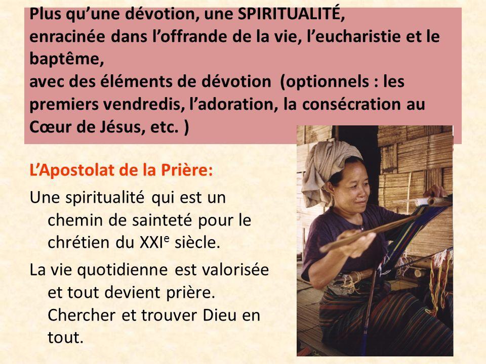 Plus quune dévotion, une SPIRITUALITÉ, enracinée dans loffrande de la vie, leucharistie et le baptême, avec des éléments de dévotion (optionnels : les