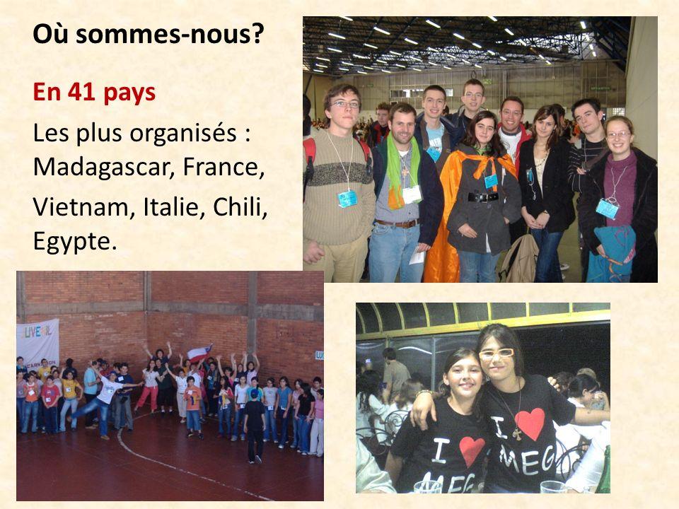 Où sommes-nous? En 41 pays Les plus organisés : Madagascar, France, Vietnam, Italie, Chili, Egypte.