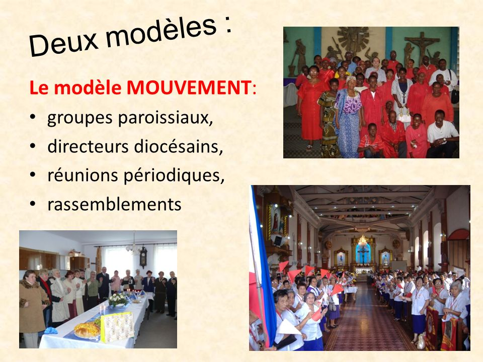 Deux modèles : Le modèle MOUVEMENT: groupes paroissiaux, directeurs diocésains, réunions périodiques, rassemblements