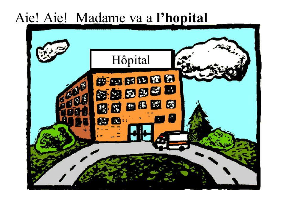 Hôpital Aie! Aie! Madame va a lhopital