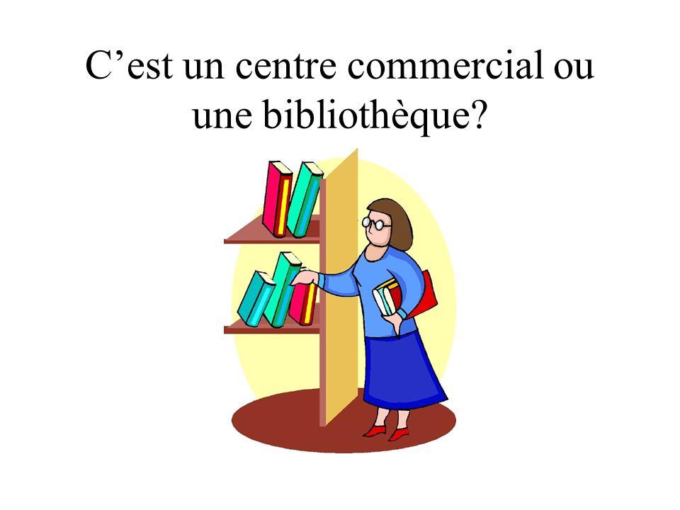 Cest un centre commercial ou une bibliothèque