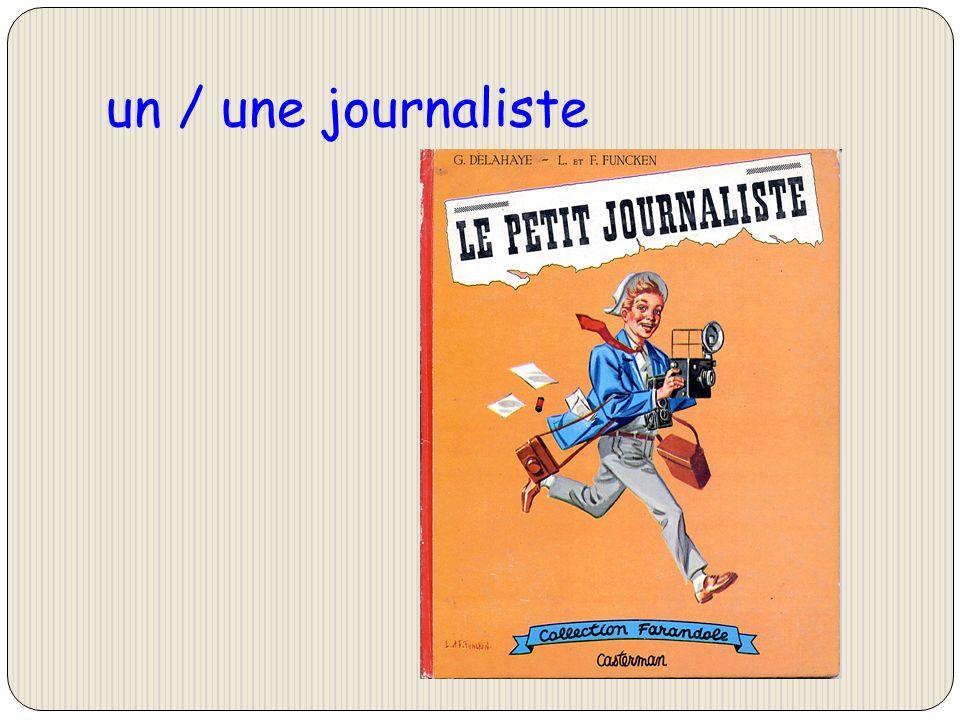 un / une journaliste