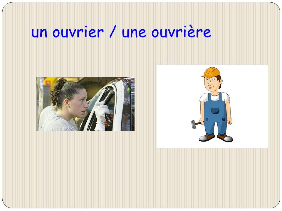 un ouvrier / une ouvrière