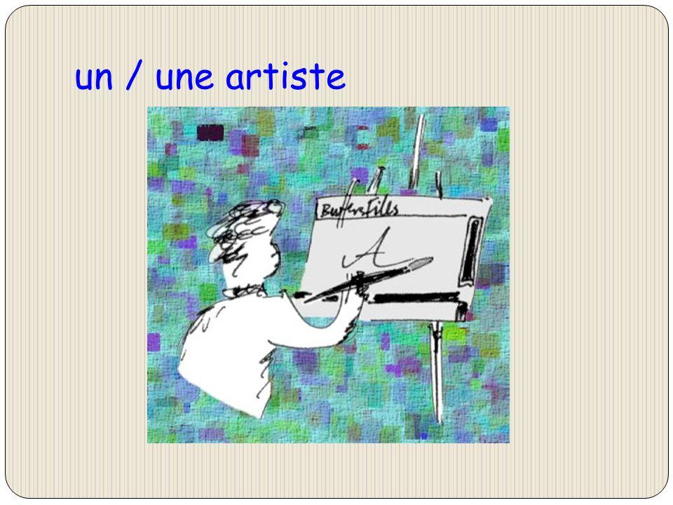 un / une artiste