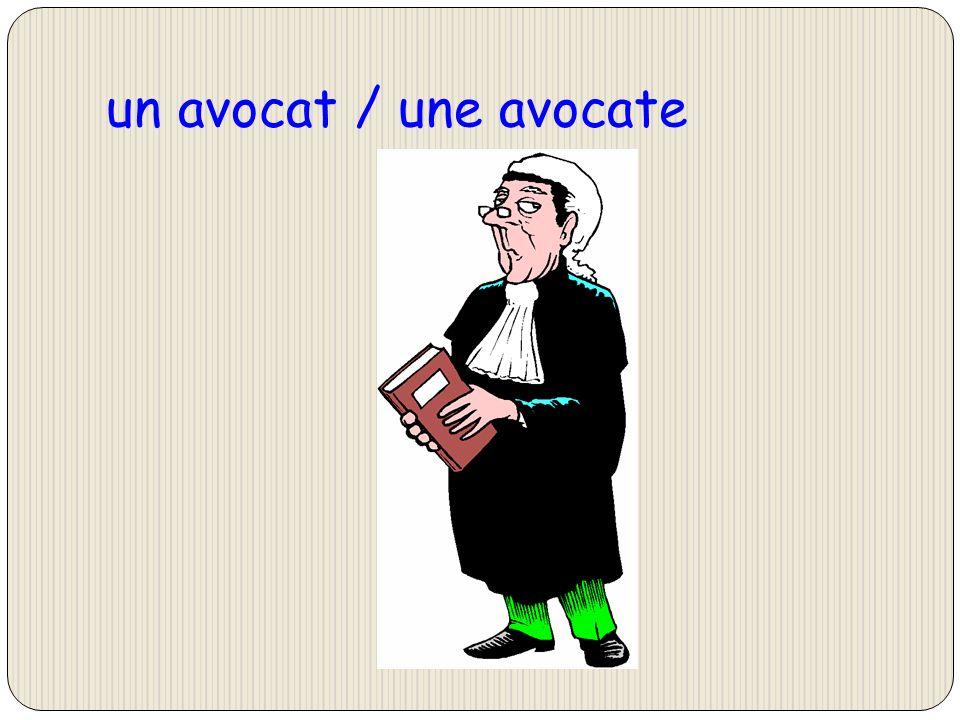 un avocat / une avocate