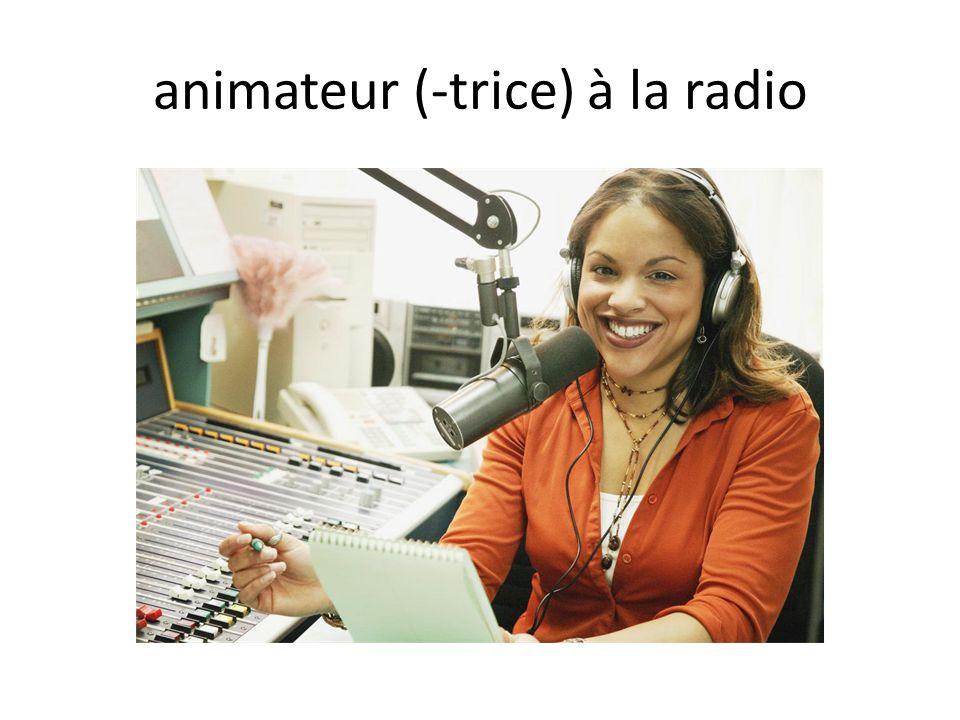 animateur (-trice) à la radio