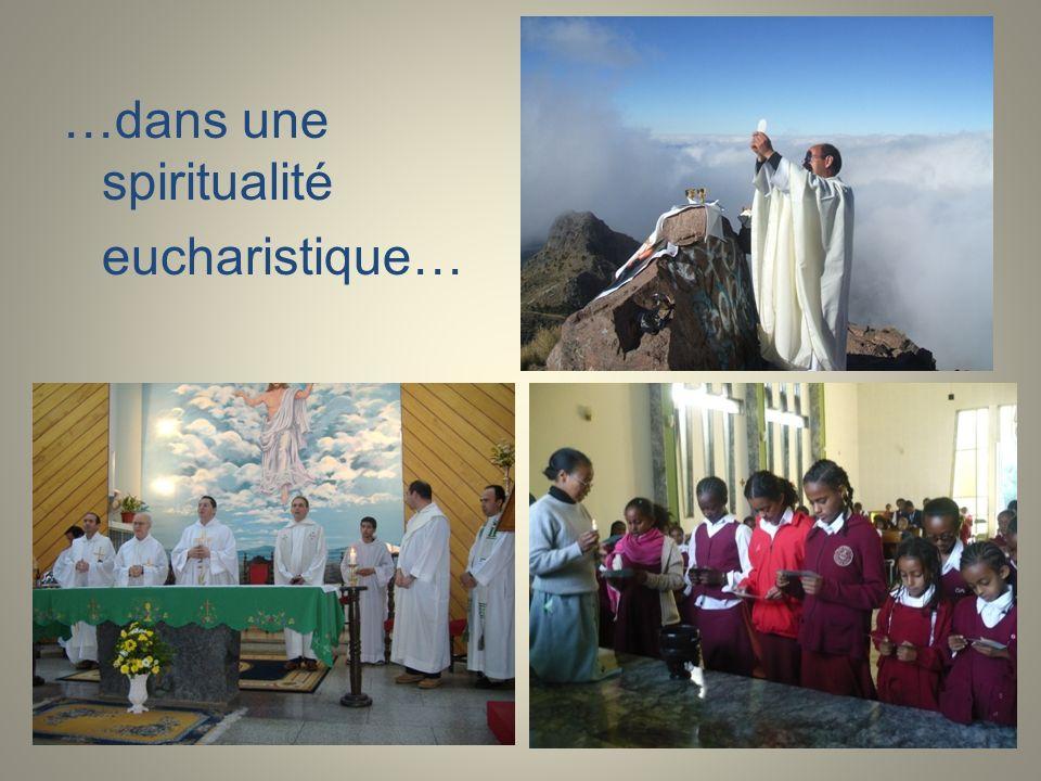 …dans une spiritualité eucharistique…
