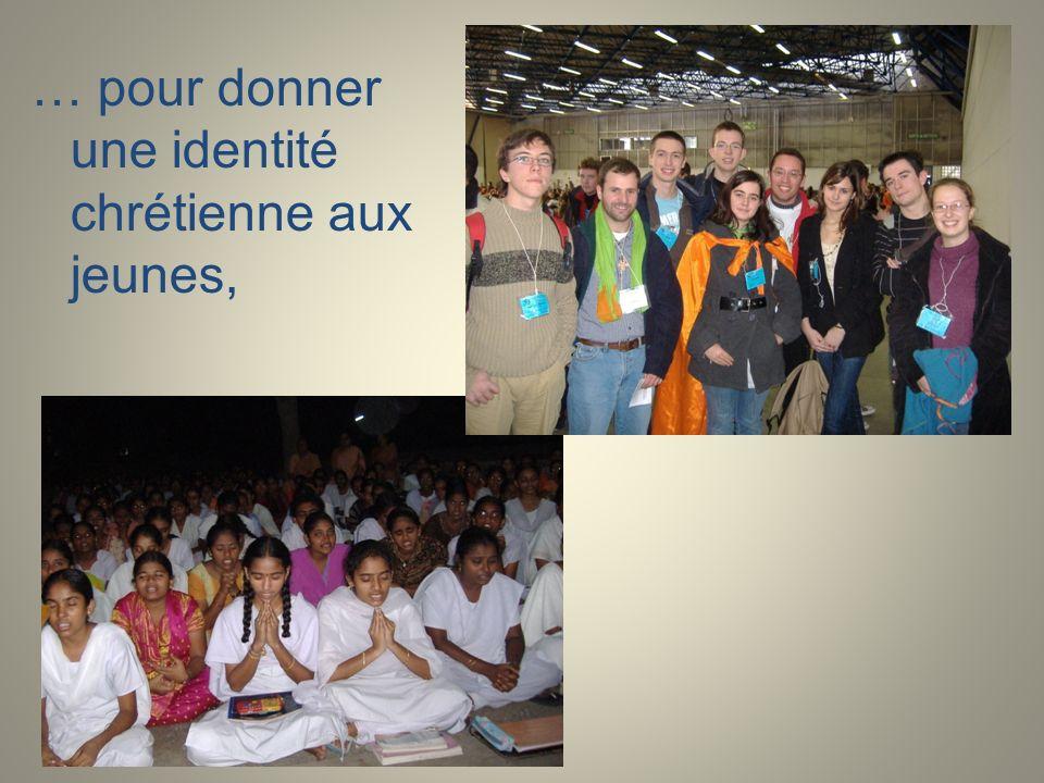 … pour donner une identité chrétienne aux jeunes,