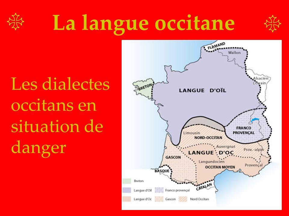 La langue occitane Les dialectes occitans en situation de danger