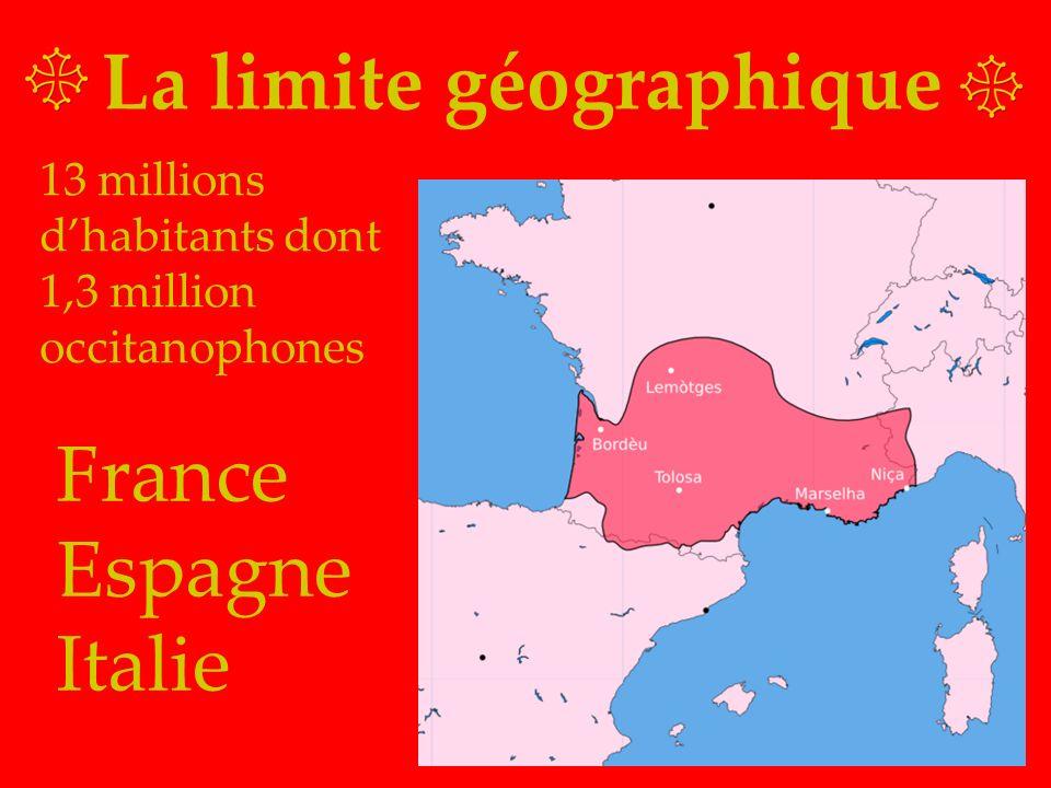 La limite géographique France Espagne Italie 13 millions dhabitants dont 1,3 million occitanophones