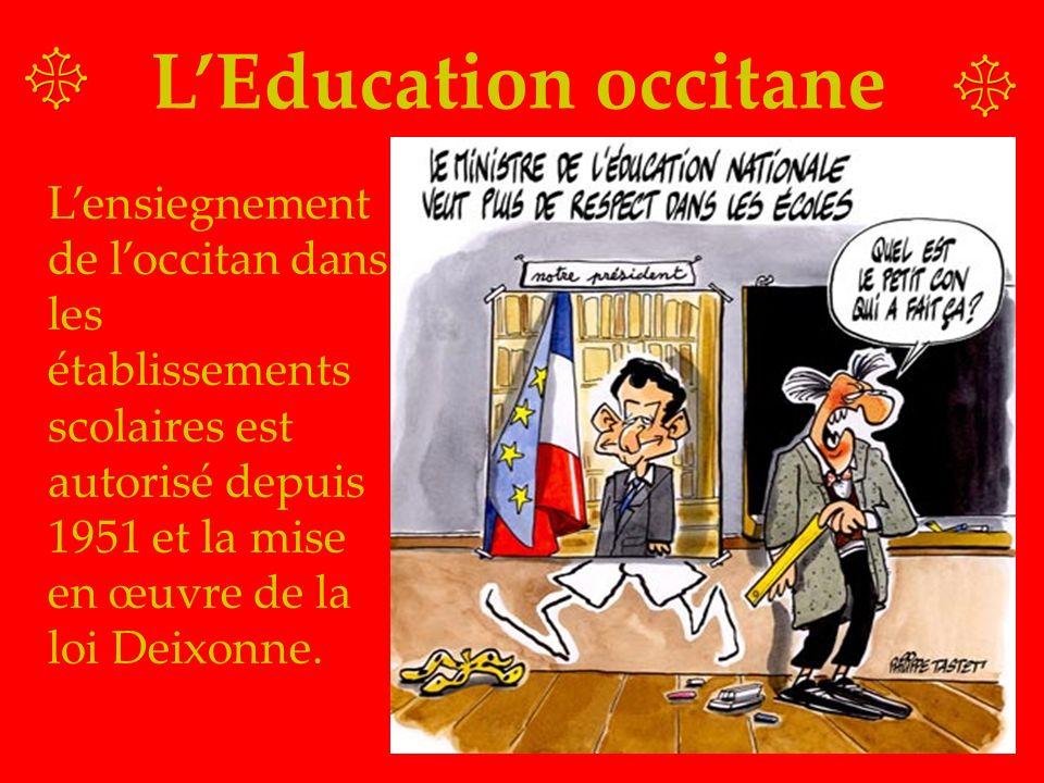 LEducation occitane Lensiegnement de loccitan dans les établissements scolaires est autorisé depuis 1951 et la mise en œuvre de la loi Deixonne.