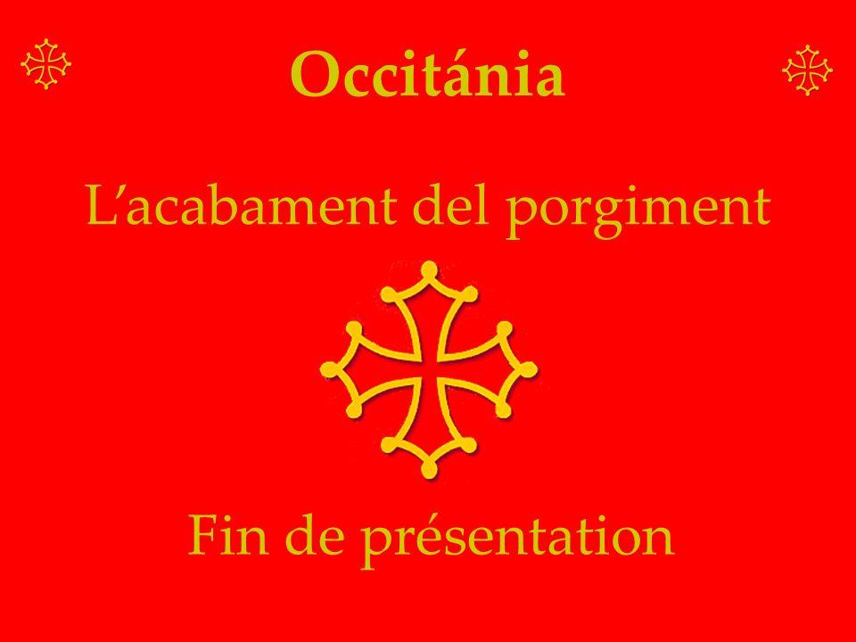 Occitánia Lacabament del porgiment Fin de présentation