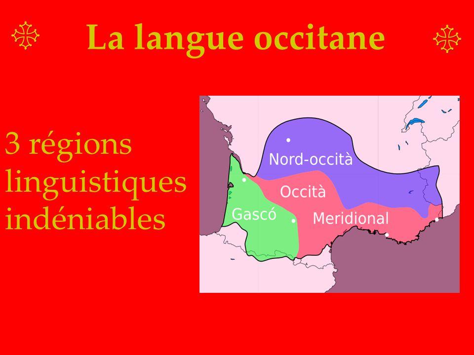 La langue occitane 3 régions linguistiques indéniables