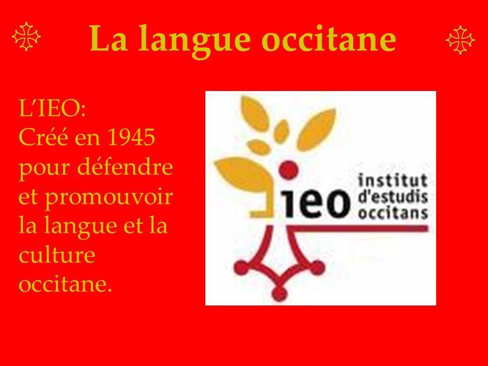 La langue occitane LIEO: Créé en 1945 pour défendre et promouvoir la langue et la culture occitane.