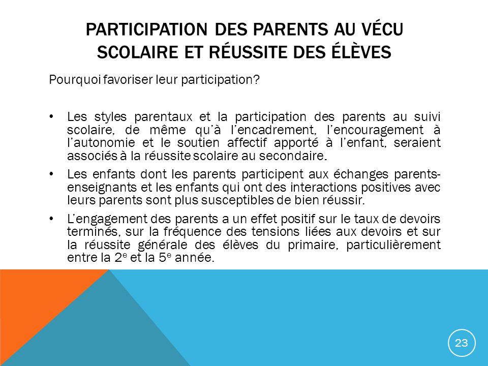 Pourquoi favoriser leur participation? Les styles parentaux et la participation des parents au suivi scolaire, de même quà lencadrement, lencouragemen
