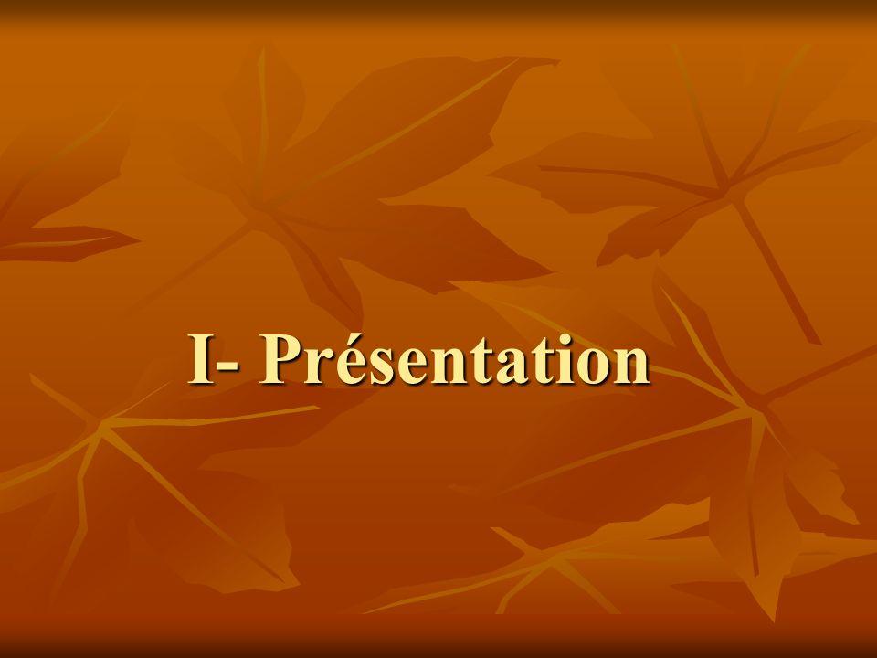 I- Présentation