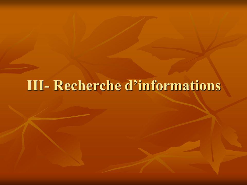 III- Recherche dinformations
