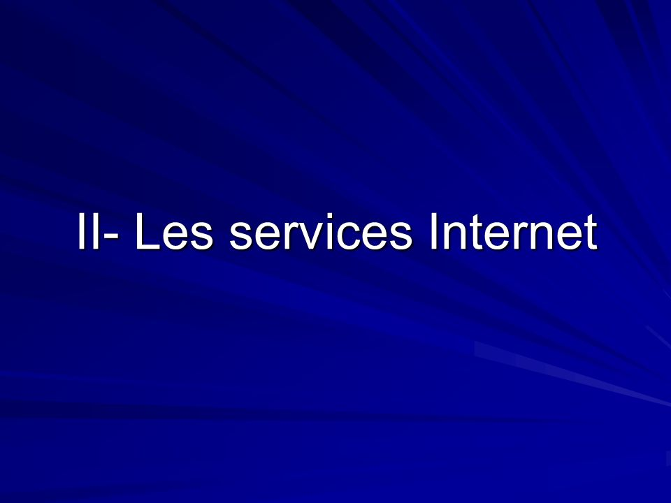II- Les services Internet