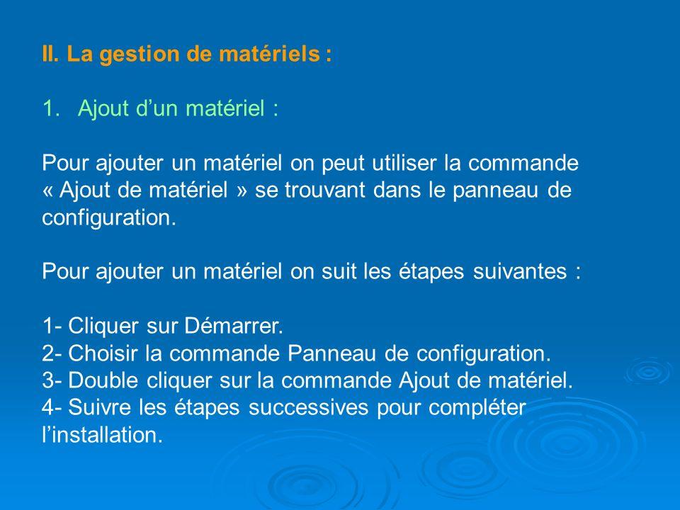 II. La gestion de matériels : 1. Ajout dun matériel : Pour ajouter un matériel on peut utiliser la commande « Ajout de matériel » se trouvant dans le