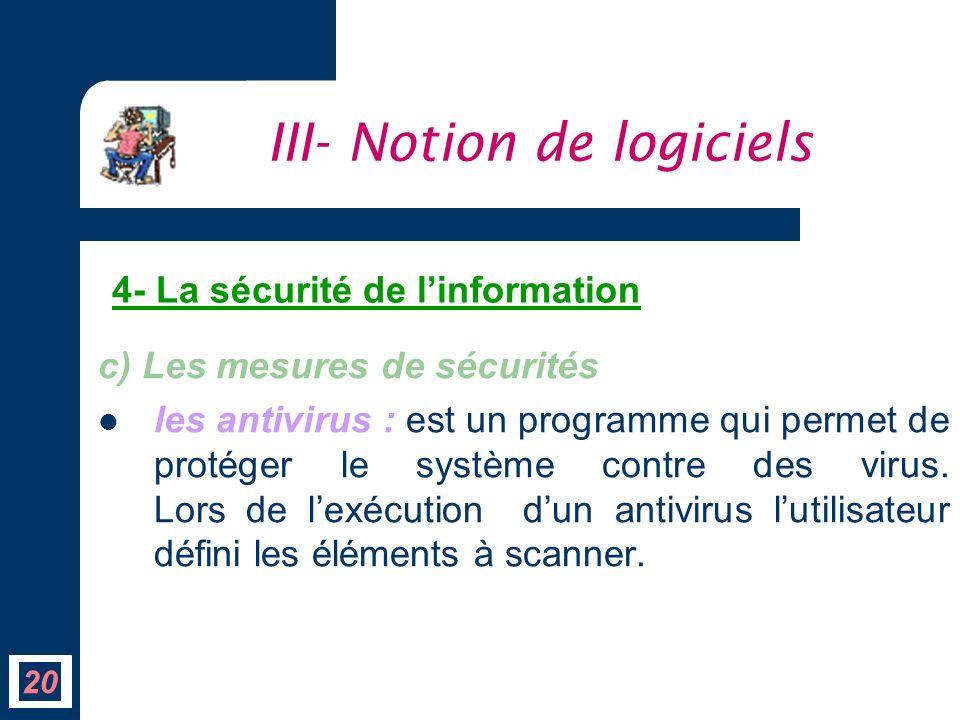 c) Les mesures de sécurités les antivirus : est un programme qui permet de protéger le système contre des virus. Lors de lexécution dun antivirus luti