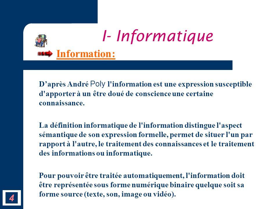 Information: Daprès André Poly l'information est une expression susceptible d'apporter à un être doué de conscience une certaine connaissance. La défi