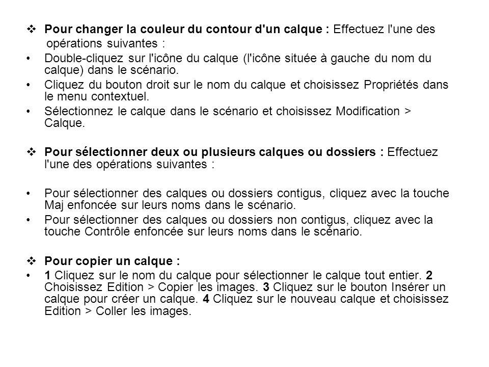 Pour changer la couleur du contour d'un calque : Effectuez l'une des opérations suivantes : Double-cliquez sur l'icône du calque (l'icône située à gau