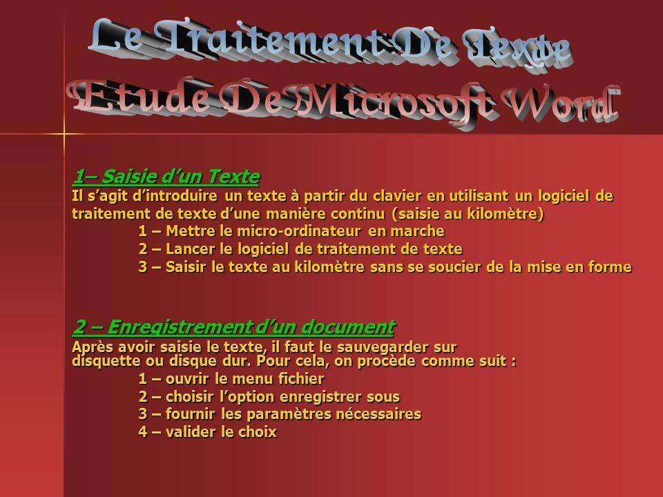 1– Saisie dun Texte Il sagit dintroduire un texte à partir du clavier en utilisant un logiciel de traitement de texte dune manière continu (saisie au