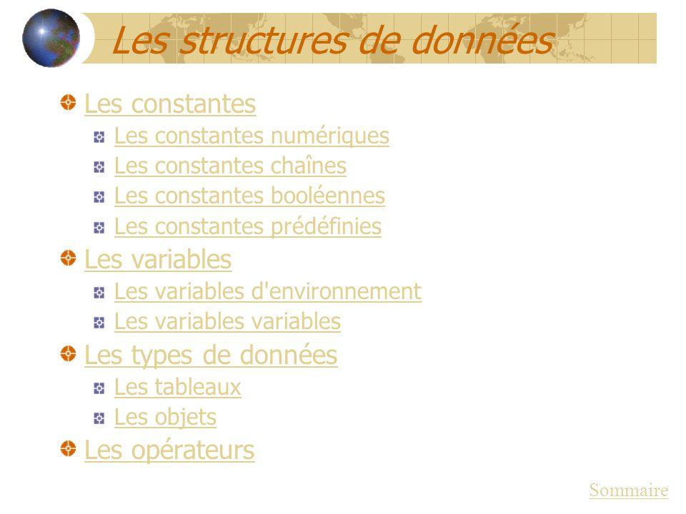 Les structures de données Les constantes Les constantes numériques Les constantes chaînes Les constantes booléennes Les constantes prédéfinies Les var