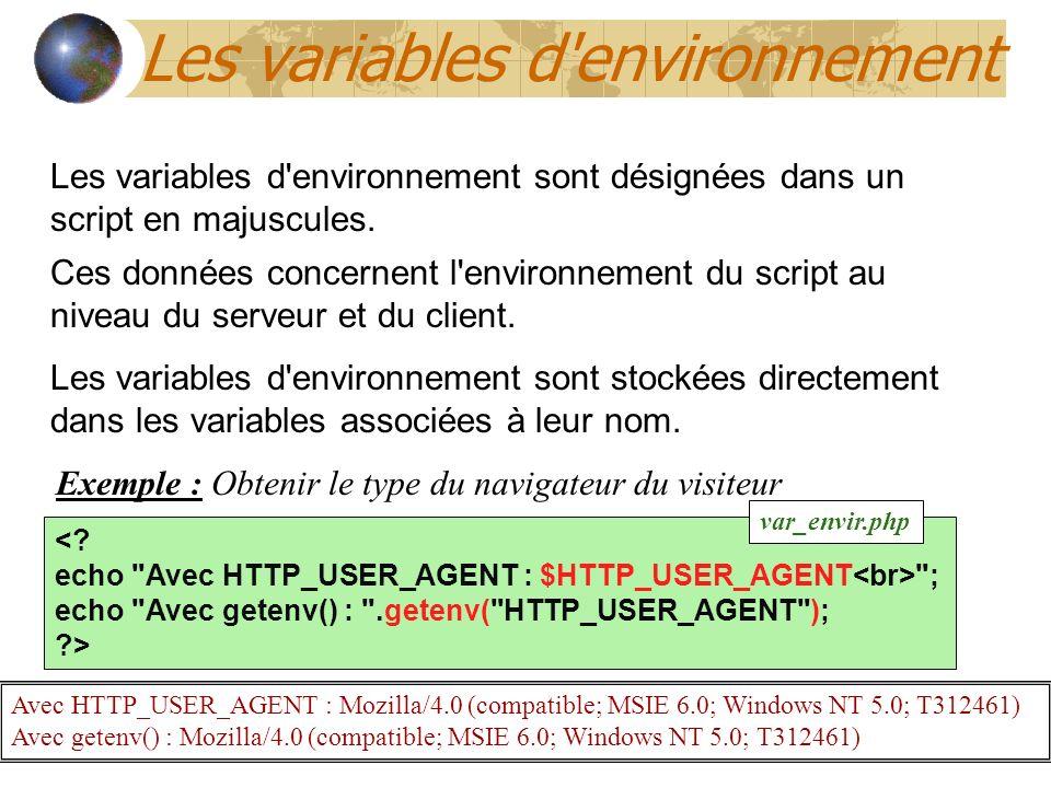 Les variables d'environnement Les variables d'environnement sont désignées dans un script en majuscules. Ces données concernent l'environnement du scr