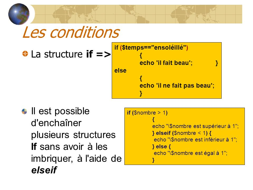 Les conditions La structure if => if ($temps==
