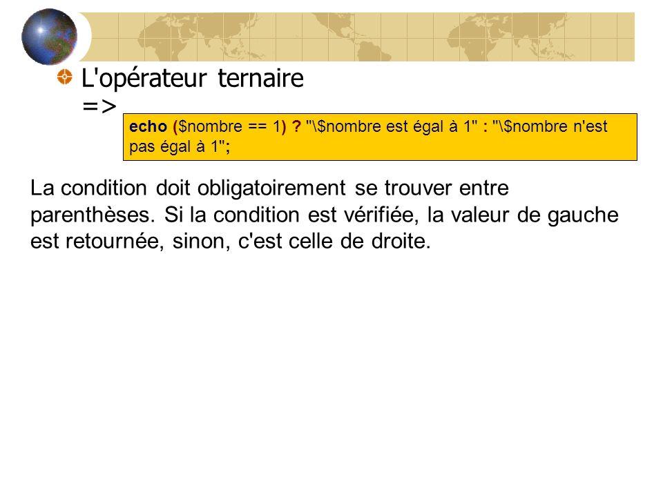 L'opérateur ternaire => echo ($nombre == 1) ?