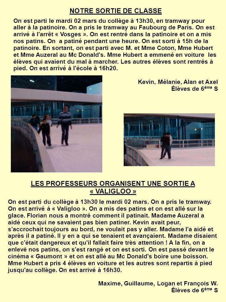 NOTRE SORTIE DE CLASSE On est parti le mardi 02 mars du collège à 13h30, en tramway pour aller à la patinoire.