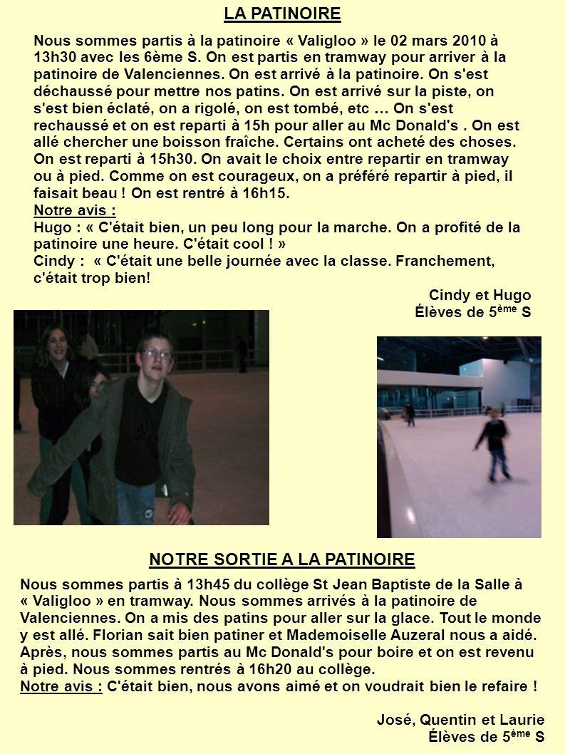 LA PATINOIRE Nous sommes partis à la patinoire « Valigloo » le 02 mars 2010 à 13h30 avec les 6ème S.